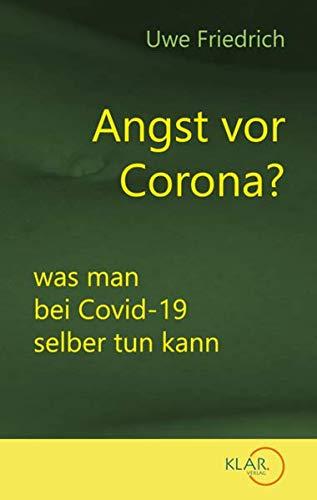 Angst vor Corona?: was man bei Covid-19 selber tun kann