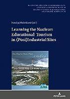 Learning the Nuclear: Educational Tourism in (Post)Industrial Sites (Baltische Studien Zur Erziehungs- Und Sozialwissenschaft)