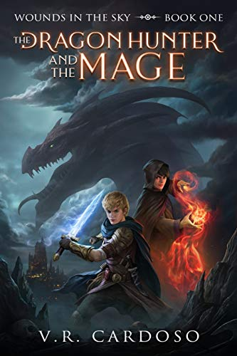 The Dragon Hunter and the Mage 2nd Edition: 1 (Wounds in the Sky)