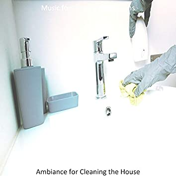 Ambiance for Cleaning the House