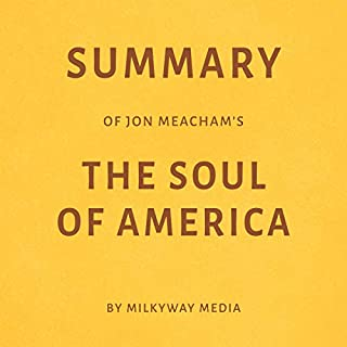 Summary of Jon Meacham's The Soul of America by Milkyway Media audiobook cover art
