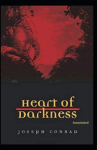 Heart of Darkness [Annotated]