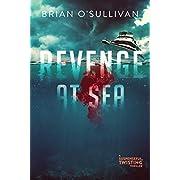 Revenge at Sea: (A Suspenseful, Twisting Thriller)