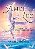 Amor y Luz. Guía divina. Libro y 44 cartas oráculo