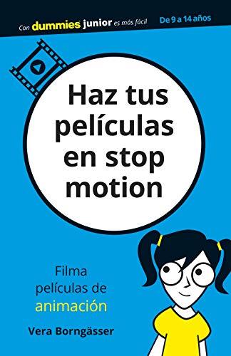 Haz tus películas en stop motion (Para Dummies)