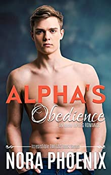 Alpha's Obedience: An MMM Mpreg Romance (Irresistible Omegas Book 7) by [Nora Phoenix]