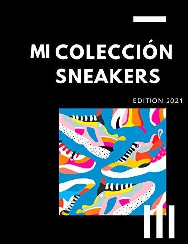 Mi colección sneakers, zapatos de deporte 2021: Agenda Registro para tus coleccionables...
