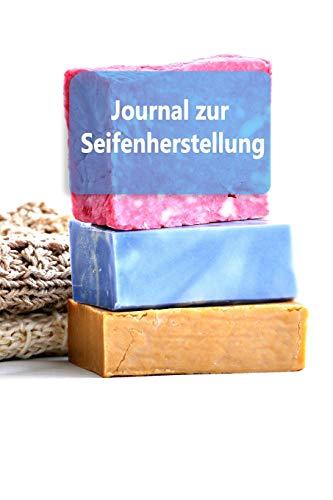 Journal zur Seifenherstellung: Arbeitsbuch für Rezepte zur Seifenherstellung - 15 x 22 100 Seiten Notizbuch (Arbeitsbuch für Seifenrezepte & Herstellungsprozesse, Band 4)