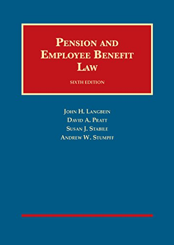Compare Textbook Prices for Pension and Employee Benefit Law University Casebook Series 6 Edition ISBN 9781628100211 by Langbein, John,Pratt, David,Stabile, Susan,Stumpff, Andrew