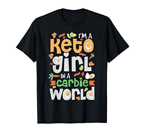 Im A Keto Girl In A Carbie World Cute Ketogenic Diet Gift Maglietta