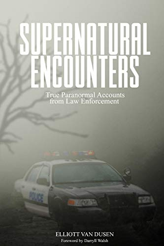 Supernatural Encounters: True Paranormal Accounts from Law Enforcement