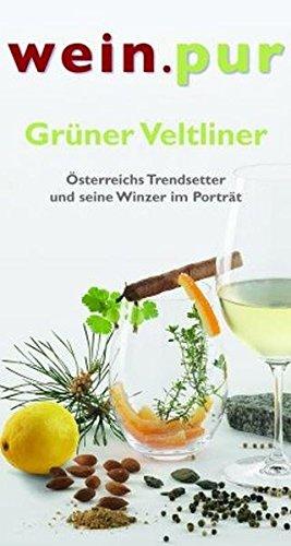 Grüner Veltliner: Österreichs Trendsetter und seine Winzer im Porträt (wein.pur)