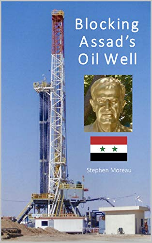 Blocking Assad's Oil Well (English Edition)