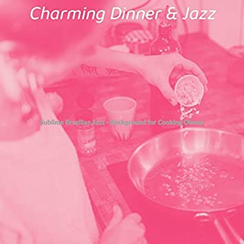 Sublime Brazilian Jazz - Background for Cooking Dinner