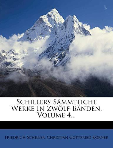 Schiller, F: Schillers Sämmtliche Werke, Vierter Band, 1847