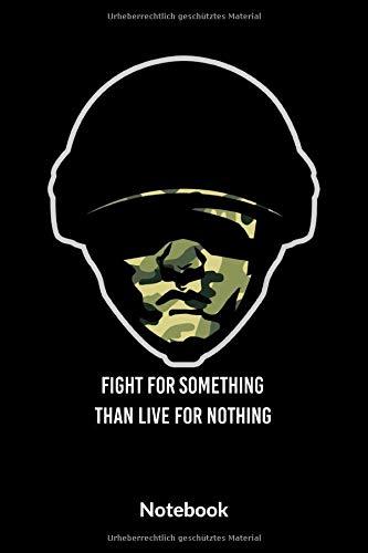 Fight For Something Than Live For Nothing Notebook: A5 Kariertes Notizbuch für Soldaten der Bundeswehr! Als Geschenk zum Jahrestag, Valentinstag, Hochzeitstag oder Weihnachten