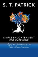 Simple Enlightenment for Everyone: Laying the Foundation for the Twin Flame Experience