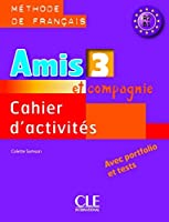Amis et compagnie: Cahier d'activites 3