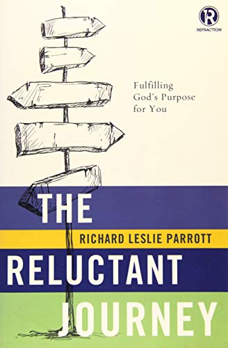 The Reluctant Journey: Fulfilling God's Purpose for You (Refraction)の詳細を見る