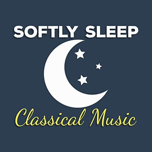 Classical Lullabies, Sleep Music Lullabies & Soft Piano Music
