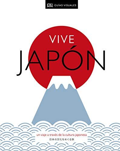 Vive Japón: Un viaje a través de la cultura japonesa (Estilo de vida)