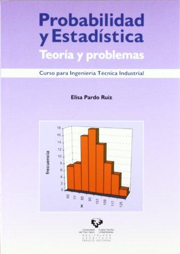 Probabilidad y estadística. Teoría y problemas (Manuales Universitarios - Unibertsitateko Eskuliburuak)