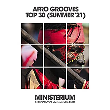 Afro Grooves Top 30 (Summer '21)