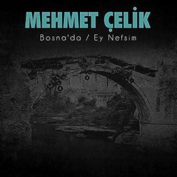 Bosna'da / Ey Nefsim