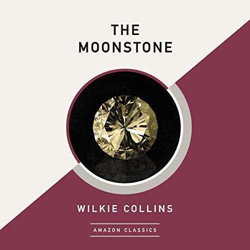 The Moonstone (AmazonClassics Edition) audiobook cover art