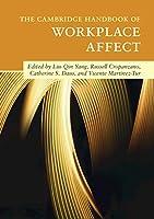 The Cambridge Handbook of Workplace Affect (Cambridge Handbooks in Psychology)
