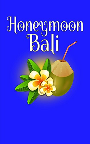 Honeymoon Bali: Blank Lined Travel Journal for Honeymoon Memories, Honeymoon Travel, Pocket Journal, Notebook