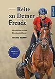 Reite zu Deiner Freude: Grundsätze meiner Pferdeausbildung - Ingrid Klimke