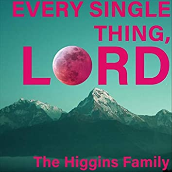 Every Single Thing, Lord