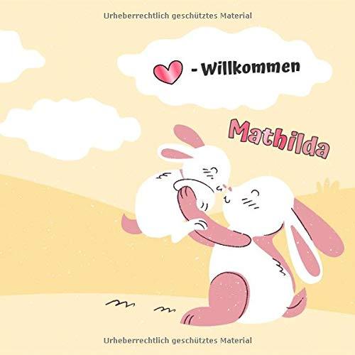 Herzlich Willkommen Mathilda: Babygeschenke mit Namen Mädchen / Geburtsgeschenk Ideen / Namensgeschenk Baby / Babygeschenke personalisiert zur Geburt