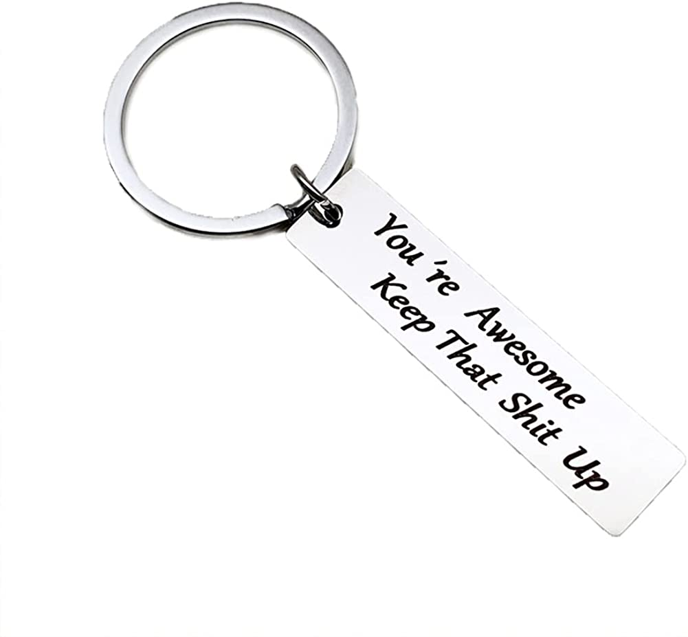 Coworker Goodbye Keychain Gifts for Women Men Christmas Birthday Gifts for Best Friend , You Are Awesome keep That Shit Up Keychain Keyrings for Women Friendship Gifts