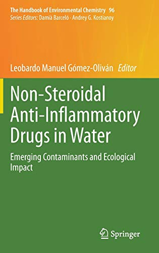 Non-Steroidal Anti-Inflammatory Drugs in Water: Emerging Contaminants and Ecological Impact (The Handbook of Environmental Chemistry, 96, Band 96)