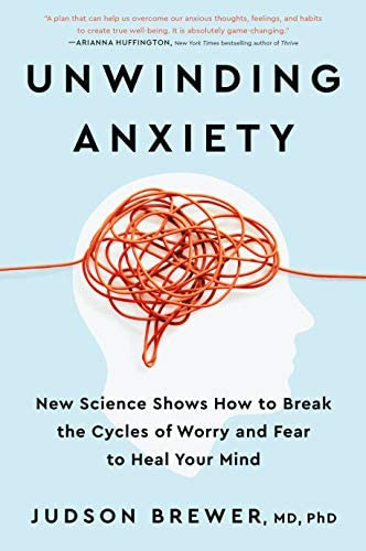 Unwinding Anxiety New Science Shows How to Break the Cycles of Worry and Fear to Heal Your Mind product image