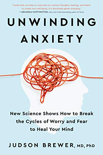 Unwinding Anxiety: New Science Shows How to Break the Cycles of Worry and Fear to Heal Your Mind (English Edition)