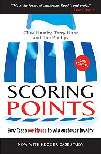 Scoring Points: How Tesco Continues to Win Customer Loyalty [Lingua inglese]