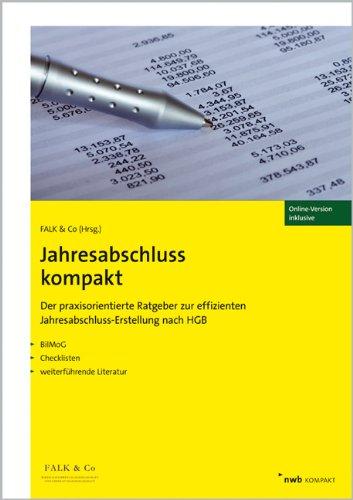 Jahresabschluss kompakt - Der praxisorientierte Ratgeber zur effizienten Jahresabschluss-Erstellung nach HGB