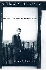A Tragic Honesty: The Life and Work of Richard Yates Hardcover