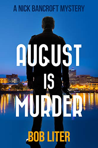 AUGUST IS MURDER (A Nick Bancroft Mystery) - Kindle edition by ...