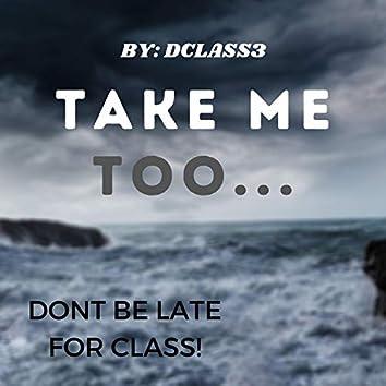 Take Me Too