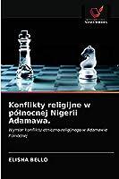 Konflikty religijne w pólnocnej Nigerii Adamawa.