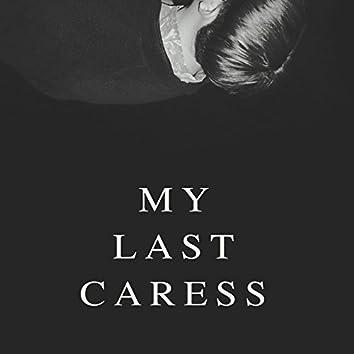 My Last Caress