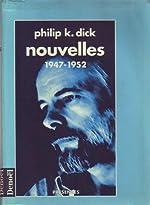 Nouvelles. [1], 1947-1952 de Philip K. Dick