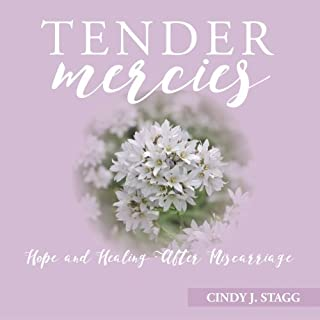 Tender Mercies: Hope and Healing After Miscarriage