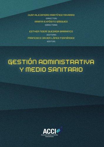 Gestión administrativa y medio sanitario (Fuera de colección) (Spanish Edition)