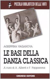 Le basi della danza classica. Ediz. illustrata