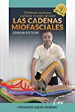 Las Cadenas Miofasciales (Spanish edition): (The Myofascial Chains) (Spanish edition)